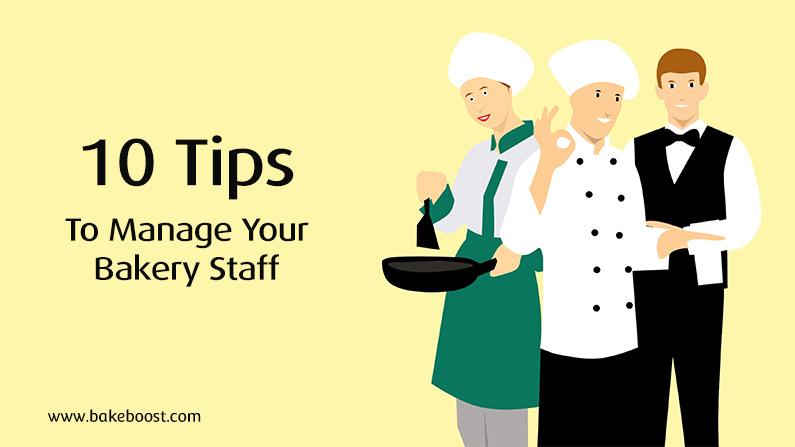 Effectively Manage Bakery Staff